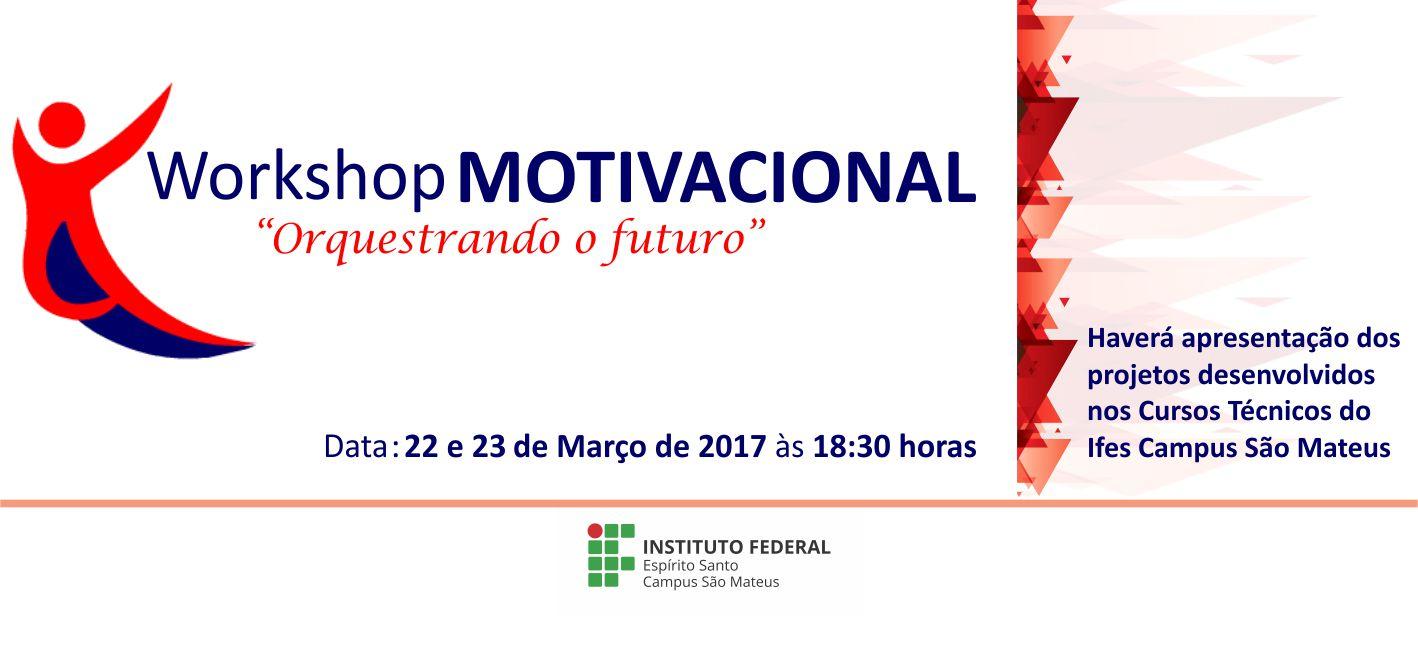 IV Workshop Motivacional Orquestrando O Futuro: O Técnico e o Mundo do Trabalho