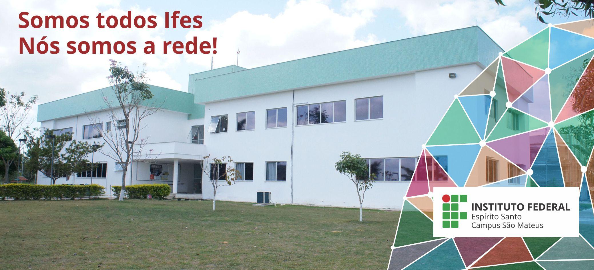 Instituto Federal do Espírito Santo: nós somos a rede!